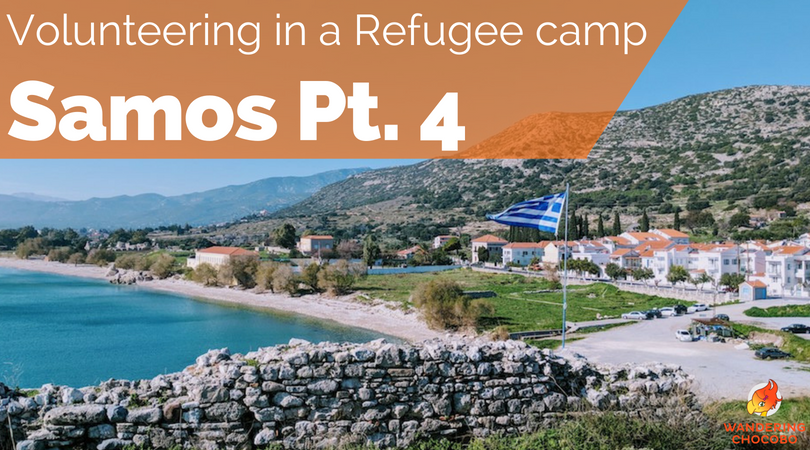 Volunteering In A Refugee Camp In Samos Greece Part 4 The Second Week
