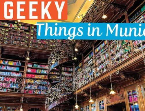Geeky, Nerdy and Unusual Things to do In Munich